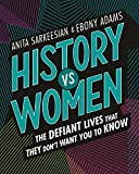 History vs Women: The Defiant Lives that They Don't Want You to Know (English Edition)