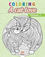 Coloring  A cat love - Volume 1: Coloring book for adults (Mandalas) – Anti stress – cats – Volume 1