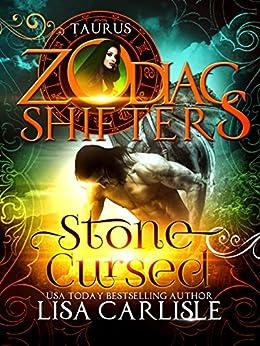 Stone Cursed: A Zodiac Shifters Paranormal Romance: Taurus (Highland Gargoyles Book 6) by [Carlisle, Lisa, Shifters, Zodiac]