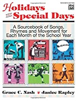Holidays and Special Days: A Sourcebook of Songs Rhymes and Movement for Each Month of the School Year