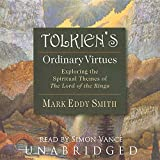 Tolkien's Ordinary Virtues: Exploring the Spiritual Themes of the Lord of the Rings, Library Edition
