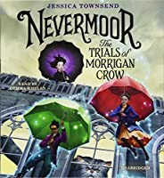 Nevermoor: The Trials of Morrigan Crow (Nevermoor (1))