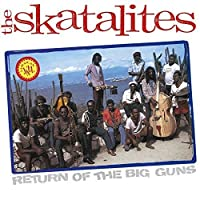 Return of the Big Guns: Limited by Skatalites (2014-12-17)