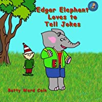 Edgar Elephant Loves to Tell Jokes