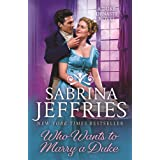 Who Wants to Marry a Duke: A sweeping new historical from the queen of the sexy regency romance!
