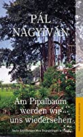 Am Pipalbaum werden wir uns wiedersehen: Sechs Erzaehlungen ueber Begegnungen in Nepal