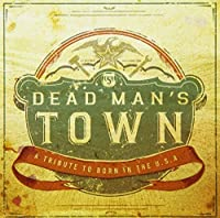 Dead Man's Town: A Tribute to Springsteen's Born in the U.S.A by Various Artists (2014-05-03)