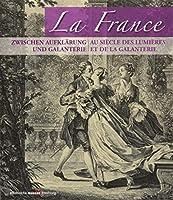 La France - zwischen Aufklaerung und Galanterie