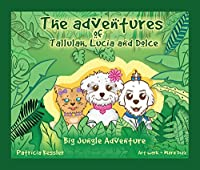 The Adventures of Tallulah, Lucia and Dolce: Big Jungle Adventure
