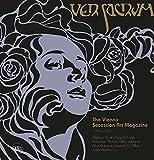 Ver Sacrum: The Vienna Secession Art Magazine 1898?1903: Gustav Klimt, Koloman Moser, Otto Wagner, Alfred Roller, Max Kurzweil, Joseph M. Olbrich, Josef Hoffmann