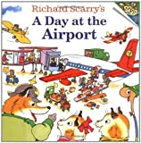 Richard Scarry's a Day at the Airport (Random House Picturebacks) by Scarry Richard Scarry Huck (2001)