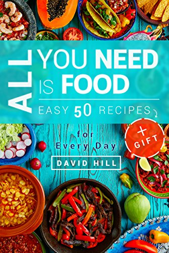All you need is food. Easy 50 resipes. Recipes for every day. (English Edition)