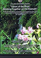 Educational Solutions Presents - Vision of the River: Working Together on the Klamath