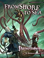 From Shore to Sea: Pathfinder Module: Level 6 (Pathfinder Modules)