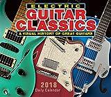 Electric Guitar Classics 2018 Calendar: A Visual History of Great Guitars