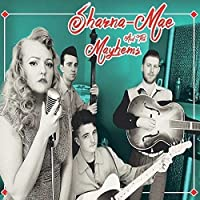 Sharna Mae And The Mayhems by Sharna Mae And The Mayhems (2016-02-01)