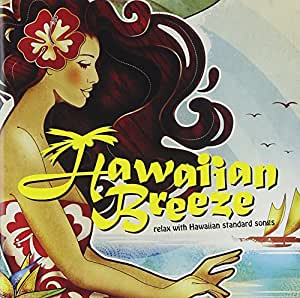 Hawaiian Breeze~relax with Hawaiian standard songs