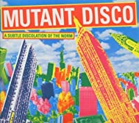 Mutant Disco by Various Artists