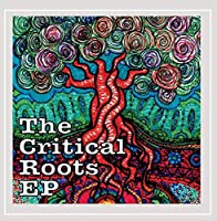 Critical Roots Ep