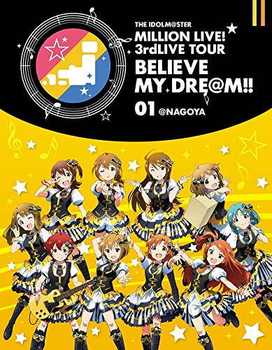 THE IDOLM@STER MILLION LIVE! 3rdLIVE TOUR BELIEVE MY DRE@M!! LIVE Blu-ray 01@NAGOYA- (2016-10-26)