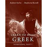 Learn to Read Greek: Workbook Part 1