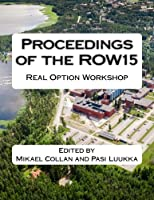 Proceedings of the Row15: Real Option Workshop