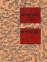 Orchester-Probespiel Violoncello: Sammlung wichtiger Passagen aus der Opern- und Konzertliteratur. Violoncello.