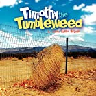 Timothy the Tumbleweed