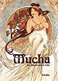 Mucha: An Illustrated Life