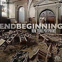 私の終りは私の始まり (ENDBEGINNING / New York Polyphony) [SACD Hybrid] [輸入盤]