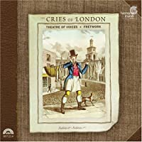 The Cries of London by Fretwork/Theatre of Voices (2006-06-06)