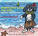 Annie Kai Lani Kai Lou, Kauai's Beloved Pup (English Edition)
