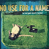 The Feel Good Record Of The Year by No Use For A Name (2008-04-01)