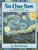 No One Saw (Bob Raczka's Art Adventures)