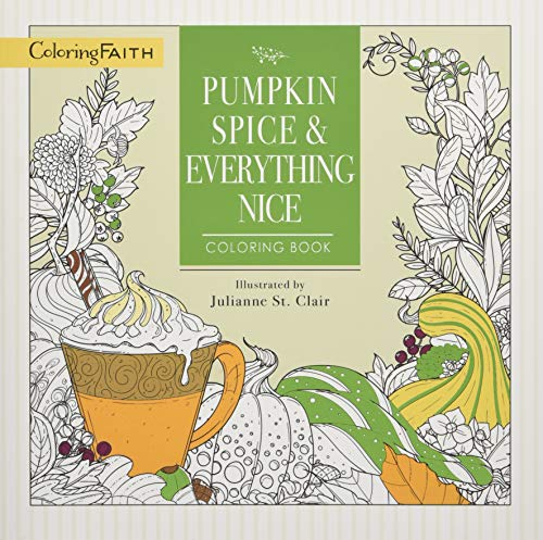 Download Pumpkin Spice & Everything Nice Coloring Book (Coloring Faith) 1400210011