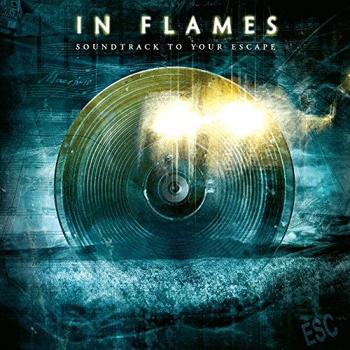 Soundtrack To Your Escape / In Flames
