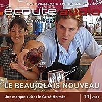 Écoute audio - Le beaujolais nouveau 11/2011: Französisch lernen Audio – Der Beaujolais nouveau