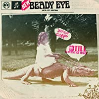 Different Gear, Still Speeding by Beady Eye (2011-02-28)