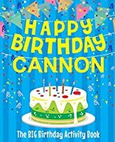 Happy Birthday Cannon - The Big Birthday Activity Book: Personalized Children's Activity Book