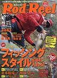 ROD&REEL(ロッドアンドリール) 2016年 06 月号 [雑誌]