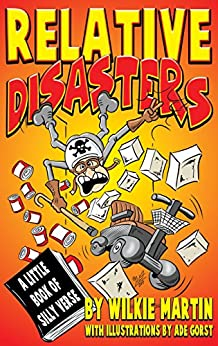 Relative Disasters: A Little Book of Silly Verse by [Martin, Wilkie]