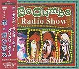 "BO GUMBO RADIO SHOW ""GRIS GRIS TIME"""