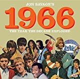Jon Savage: 1966 ~ The Year The Decade Exploded