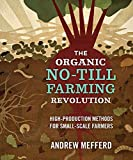 The Organic No-Till Farming Revolution: High-Production Methods for Small-Scale Farmers 画像