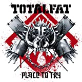 Place to Try / TOTALFAT
