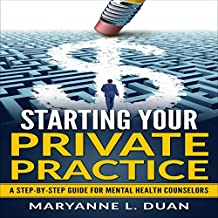 Starting Your Private Practice: A Step-by-Step Guide for Mental Health Counselors