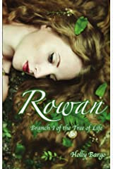 Rowan: Branch 1 of the Tree of Life Kindle Edition