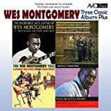 Three Classic Albums Plus (The Wes Montgomery Trio / Montgomeryland / The Incredible Jazz Guitar)(Digitally Remastered)