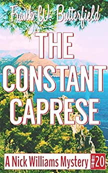 [Butterfield, Frank W.]のThe Constant Caprese (A Nick Williams Mystery Book 20) (English Edition)