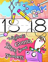 """Waylon's Gonna Trace Some Numbers 1-50: Personalized Primary Number Tracing Workbook for Kids Learning How to Write Numbers 1-50, Handwriting Practice Paper with 1"""" Ruling Designed for Children in Preschool, Kindergarten and First Grade"""